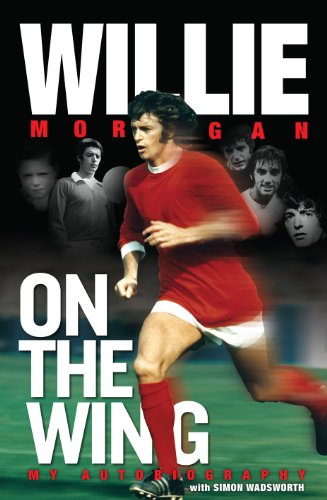 9781908695123: Willie Morgan - on the Wing - My Autobiography