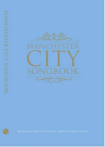 9781908695314: The Manchester City Songbook (Football Songs)