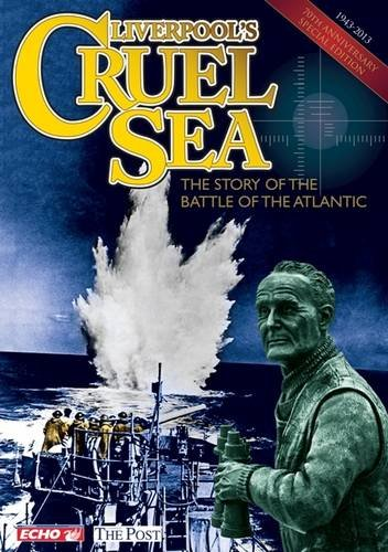 9781908695475: Liverpool's Cruel Sea: The Story of the Battle of the Atlantic