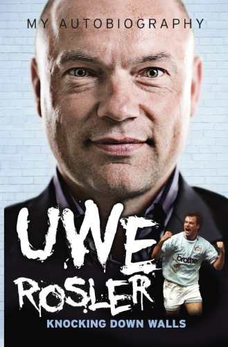 Uwe Rosler Knocking Down Walls PB: Uwe Rosler; David Clayton