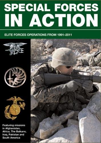 9781908696625: Special Forces in Action: Elite forces operations, 1991-2011 (SAS and Elite Forces Guide)