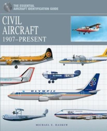9781908696649: Civil Aircraft: 1907-Present (The Essential Aircraft Identification Guide)
