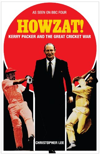 9781908699459: Howzat!: Kerry Packer and the Great Cricket War