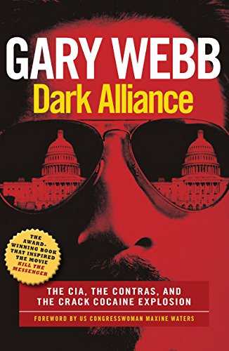 9781908699749: Dark Alliance: The CIA, the Contras and the Crack Cocaine Explosion