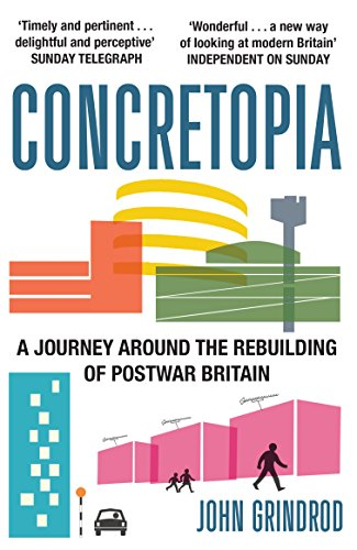 9781908699893: Concretopia: A Journey Around the Rebuilding of Postwar Britain