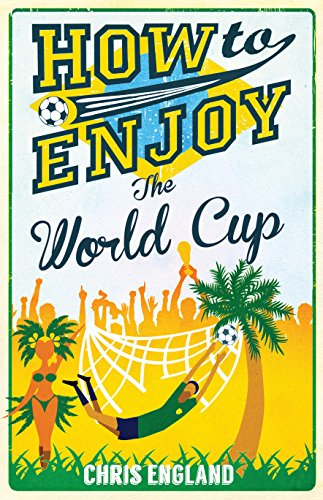 How to Enjoy the World Cup: Chris England