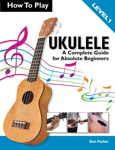 9781908707086: How To Play Ukulele: A Complete Guide for Absolute Beginners - Level 1