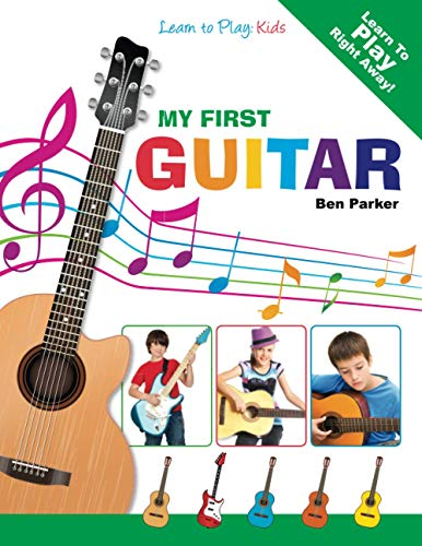 my first guitar learn to play kids by ben parker kyle craig publishing 9781908707130 omega. Black Bedroom Furniture Sets. Home Design Ideas