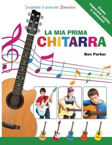 9781908707727: La mia Prima Chitarra - Imparare a suonare: Bambini
