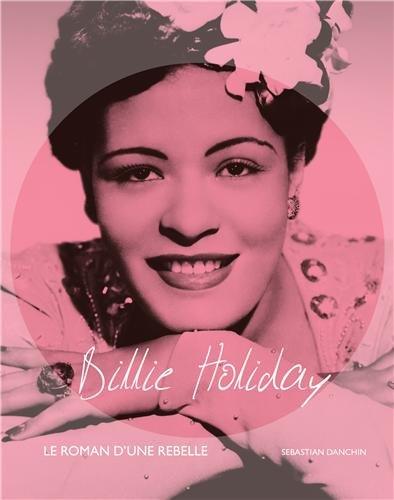 BILLIE HOLIDAY : LE ROMAN D'UNE REBELLE (AVEC 2 CD): DANCHIN SEBASTIAN