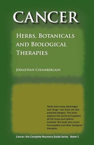 9781908712042: Cancer: The Complete Recovery Guide, Book 5 (Herbs, Botanicals and Biological Therapies)