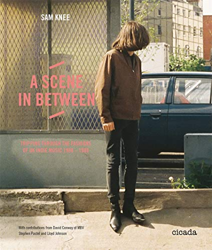 9781908714060: A Scene In Between: Tripping through the Fashions of UK Indie Music 1980-1988