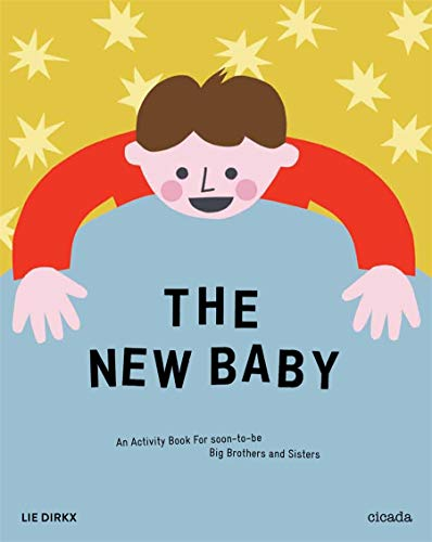 The New Baby: An Activity Book for: Cicada Books