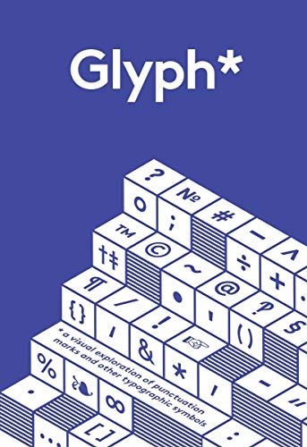 9781908714282: Glyph: A Visual Exploration of Punctuation Marks and Other Typographic Symbols