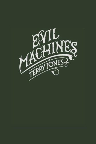 9781908717009: Evil Machines: When Monty Python meets Roald Dahl...