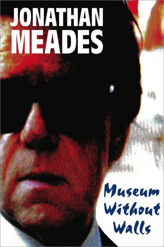 Museum Without Walls (1908717181) by Jonathan Meades
