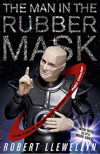 9781908717788: The Man In The Rubber Mask: The Inside Smegging Story of Red Dwarf