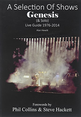 9781908724199: A Selection of Shows: Genesis & Solo Live Guide 1976-2014