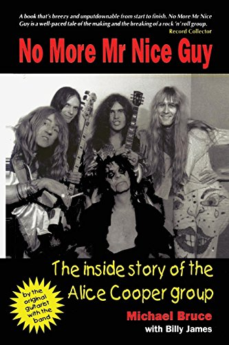 9781908728692: No More Mr Nice Guy: The Inside Story of the Alice Cooper Group