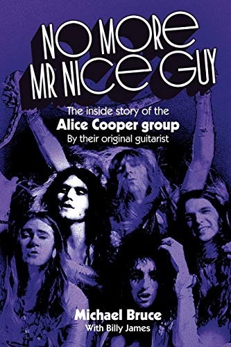 9781908728777: No More Mr Nice Guy: The inside story of the Alice Cooper Group
