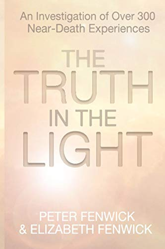 The Truth in the Light (190873308X) by Peter Fenwick; Elizabeth Fenwick