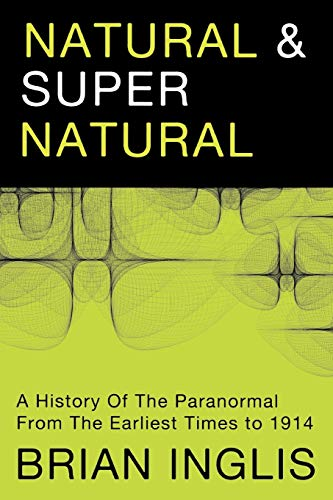 9781908733207: Natural and Supernatural: A History of the Paranormal from the Earliest Times to 1914