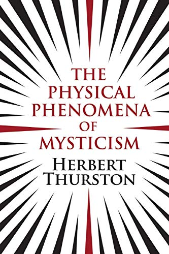 The Physical Phenomena of Mysticism: Thurston, Herbert