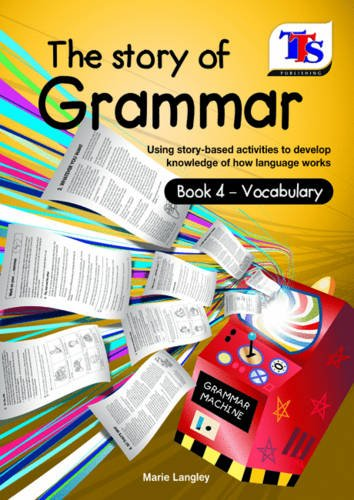 The Story with Grammar: Book 4: Vocabulary: Marie Langley