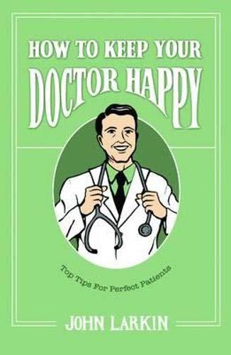 How To Keep Your Doctor Happy: John Larkin