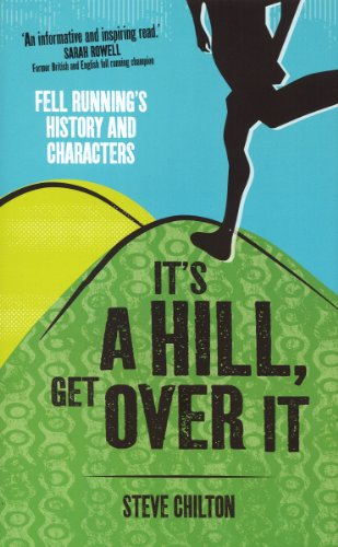 9781908737571: It's a Hill, Get Over it: Fell Running's History and Characters