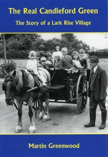 9781908738226: The Real Candleford Green: The Story of a Lark Rise Village
