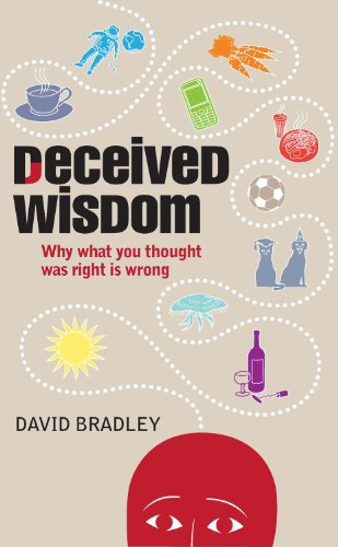 9781908739346: Deceived Wisdom: Why What You Thought Was Right Is Wrong