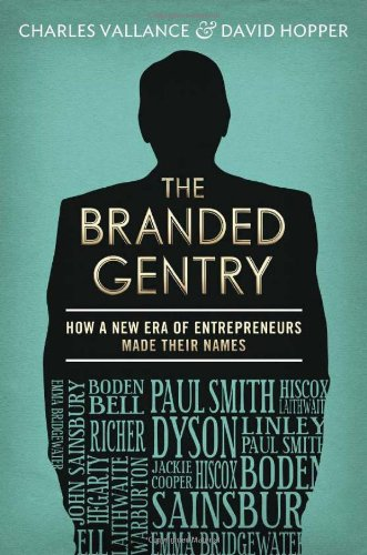 9781908739780: The Branded Gentry: How A New Era of Entrepreneurs Made Their Names