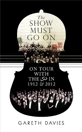 9781908739803: The Show Must Go on: On Tour with the LSO in 1912 and 2012