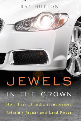 9781908739827: Jewels in the Crown: How Tata of India Transformed Britain's Jaguar and Land Rover