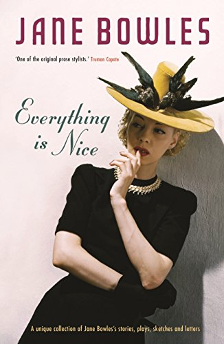 9781908745156: Everything is Nice: Collected Stories, Fragments and Plays