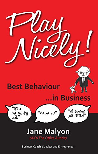 9781908746030: Play Nicely!: Best Behaviour...in Business