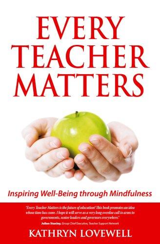 Every Teacher Matters: Inspiring Well-Being through Mindfulness: Lovewell, Kathryn