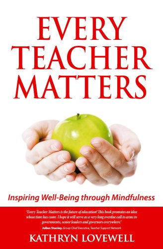 9781908746368: Every Teacher Matters: Inspiring Well-Being through Mindfulness