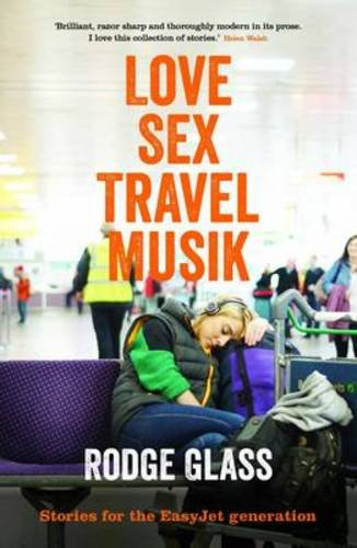 9781908754165: Love Sex Travel Musik