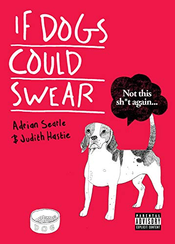 If Dogs Could Swear: Searle, Adrian