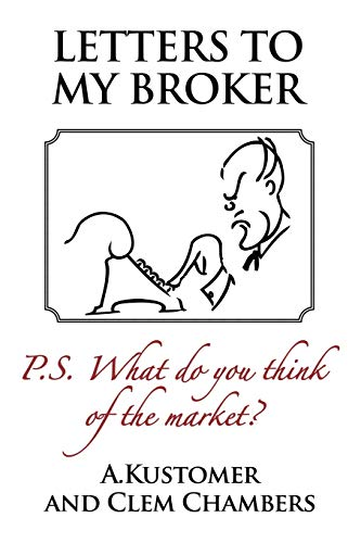 9781908756190: Letters to my Broker: P.S. What do you think of the Market