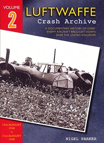 9781908757067: Luftwaffe Crash Archive: Volume 2: 15th August 1940 to 29th August 1940