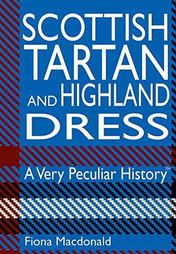 Scottish Tartan and Highland Dress: A Very: Macdonald, Fiona