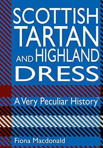 9781908759894: Scottish Tartan and Highland Dress: A Very Peculiar History™
