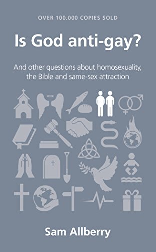 9781908762313: Is God Anti-Gay?: And Other Questions About Homosexuality, the Bible and Same-Sex Attraction (Questions Christians Ask)