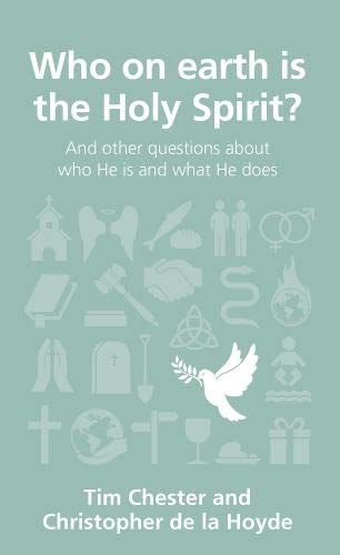 9781908762320: Who on Earth Is the Holy Spirit? (Questions Christians Ask)