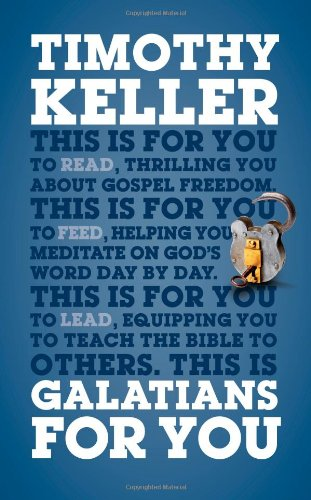 9781908762573: Galatians for You: For Reading, for Feeding, for Leading (God's Word for You)