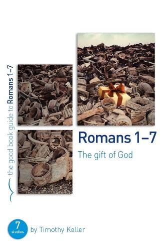9781908762924: Romans 1-7: The Gift of God (Good Book Guides)