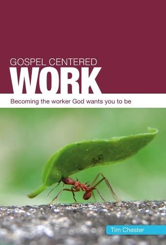 Gospel-Centered Work: Tim Chester